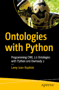 Ontologies with Python, Jean-Baptiste Lamy, Apress Éditions, 350 pages